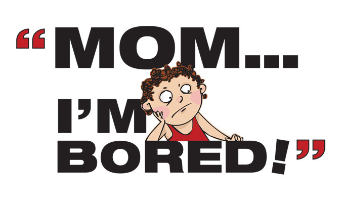 Image result for mom i am bored